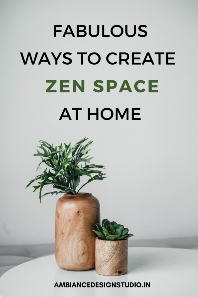 Ways to create zen space at home